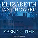 Marking Time Audiobook by Elizabeth Jane Howard Narrated by Jill Balcon