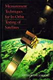 Measuring Techniques for In-Orbit Testing of Satellites, Standing, Arthur F., 0716782286