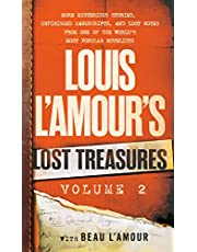 Louis L'Amour's Lost Treasures: Volume 2: More Mysterious Stories, Unfinished Manuscripts, and Lost Notes from One of the World's Most Popular Novelists