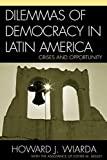 img - for Dilemmas of Democracy in Latin America: Crises and Opportunity book / textbook / text book