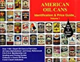American Oil Cans Identification and Price Guide, Tom Allen, 0972860703