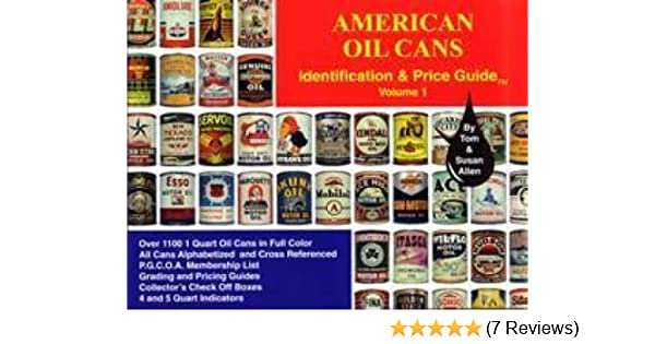American Oil Cans: Identification and Price Guide: Tom Allen