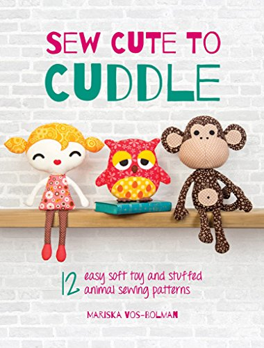 Amazon Sew Cute To Cuddle 12 Easy Soft Toys And Stuffed Animal