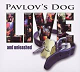 Live & Unleashed by PAVLOV's DOG (2011-03-22)