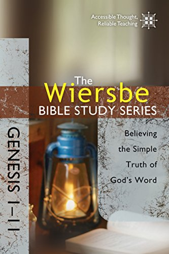The Wiersbe Bible Study Series: Genesis 1-11: Believing the Simple Truth of God's Word by [Wiersbe, Warren W.]