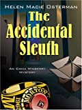 The Accidental Sleuth, Helen Macie Osterman, 1594145814