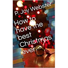 How to have the best Christmas ever