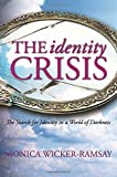 The Identity Crisis: The Search for Identity in a World of Darkness