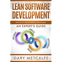 Lean Software Development: Efficient Deployment Strategies: An Expert's Guide (English Edition)
