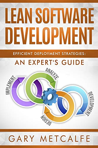 Lean Software Development: Efficient Deployment Strategies: An Expert's Guide (English Edition)