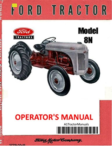 - Ford 8N Tractor 3 Manual SET Owner's/Repair/Assembly Reprint