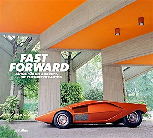 Fast Forward: The World's Most Unique Cars cover