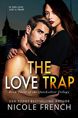 The Love Trap (Quicksilver Book 3) by [French, Nicole]