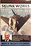 Skunk Works : A Personal Memoir from the U-2 to the Stealth Fighter, Rich, Ben R. and Janos, Leo, 0316743305