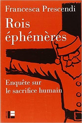 Télécharger en ligne Rois éphémères : enquête sur le sacrifice humain pdf