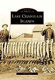 Lake Champlain Islands (Images of America)