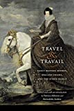 : Travel and Travail: Early Modern Women, English Drama, and the Wider World (Early Modern Cultural Studies)