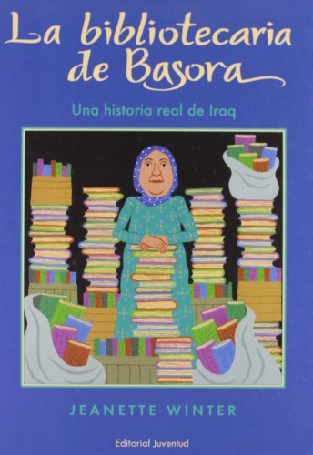La Bibliotecaria De Basora: Una Historia Real De Iraq (Spanish Edition)