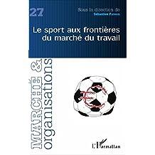 Le sport aux frontières du marché du travail (French Edition)