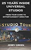 img - for 25 Years Inside Universal Studios: From Tour Guide to Entertainment Director book / textbook / text book