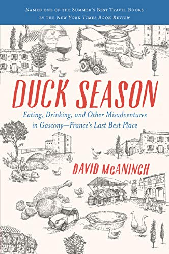 - Duck Season: Eating, Drinking, and Other Misadventures in Gascony, France's Last Best Place