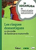 Les risques domestiques au domicile de l'assistante maternelle - La bibliothèque de l'Assistante Maternelle