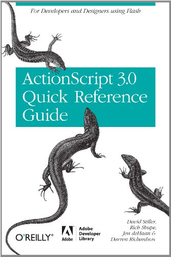 The ActionScript 3.0 Quick Reference Guide: For Developers and Designers Using Flash: For Developers and Designers Using Flash CS4 Professional (Adobe Developer Library) (Cs4 Software)