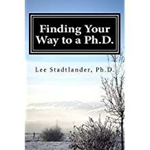 Finding your way to a Ph.D. 2nd edition: Advice from the Dissertation Mentor