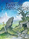 Fantasy Landscapes, Stuart Littlejohn, 1844483770