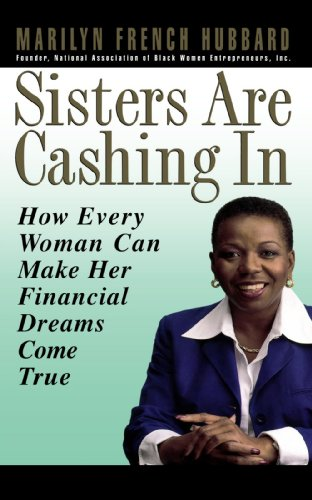 Sisters Are Cashing In: How Every Woman Can make Her Financial Dreams Come True