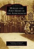 img - for Moriah and Port Henry in the Adirondacks (Images of America) by Jacqueline A. Viestenz (2013-04-29) book / textbook / text book