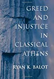 Greed and Injustice in Classical Athens.