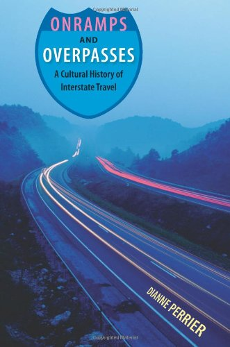 Download Onramps and Overpasses: A Cultural History of Interstate Travel ebook