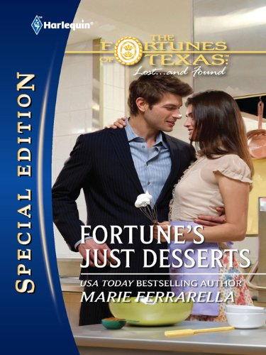 Lost Desserts - Fortune's Just Desserts (The Fortunes of Texas: Lost...and Found Book 2107)