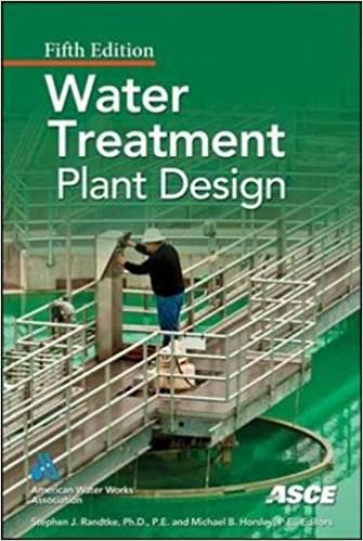 Water Treatment Plant Design, Fifth Edition 5th Edition by American Water Works Association , American Society of Civil Engineers  PDF Download