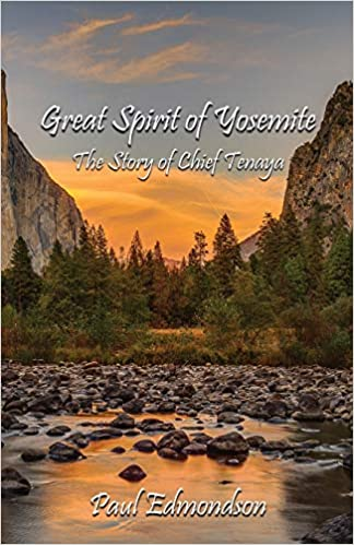 Front cover for the book Great Spirit of Yosemite: The Story of Chief Tenaya by Paul Edmondson