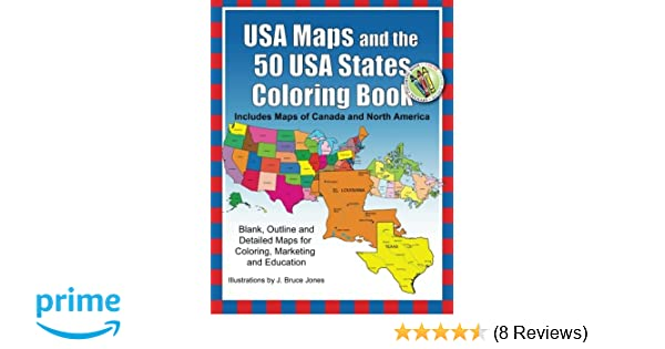 Amazon USA Maps And The 50 States Coloring Book Includes Of Canada North America 9781468161892 J Bruce Jones Books