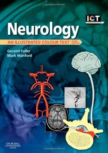Neurology: An Illustrated Colour Text, 3e 3rd (third) Edition by Fuller MD FRCP, Geraint, Manford BSc MB BS MD MRCP, Mar published by Churchill Livingstone (2010)