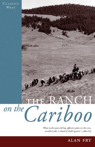 The Ranch on the Cariboo (Classics West Collection)
