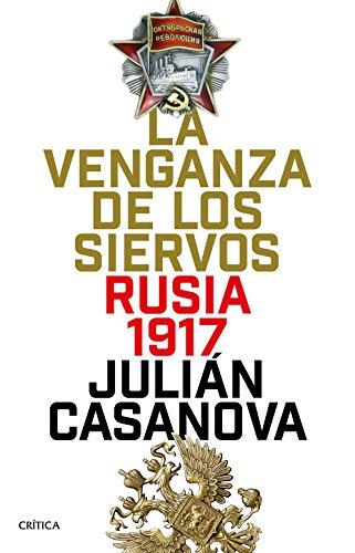 La venganza de los siervos: Rusia 1917 (Memoria Crítica)