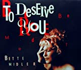 To Deserve You