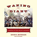 Waking Giant: America in the Age of Jackson Audiobook by David S. Reynolds Narrated by Arthur Morey