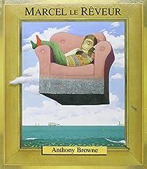 Marcel le rêveur par Browne