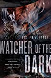 Watcher of the Dark (Jeremiah Hunt Chronicle)