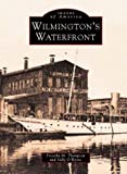 Front cover for the book Wilmington's Waterfront (Images of America: Delaware) by Priscilla Thompson