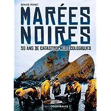 MARÉES NOIRES, 50 ANS DE CATASTROPHES ÉCOLOGIQUES