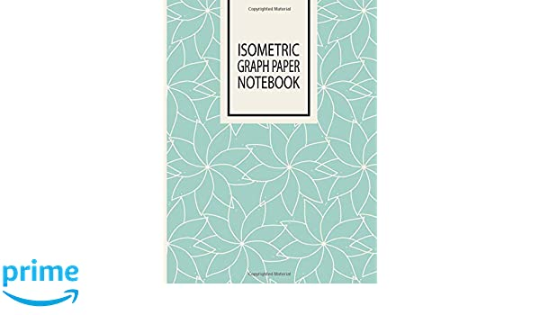Isometric Graph Paper Notebook Non Perforated Orthographic Grid
