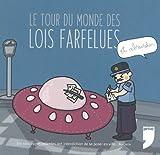 """Afficher """"Le tour du monde des lois farfelues et absurdes"""""""