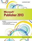 Microsoft Publisher 2013: Illustrated