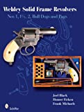 img - for Webley Solid Frame Revolvers: Nos. 1, 1 1/2, 2, Bull Dogs, and Pugs book / textbook / text book